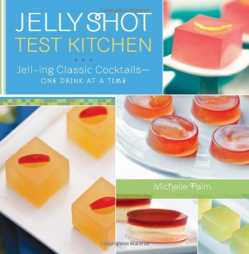 Jelly Shot Test Kitchen Jell-ing Classic Cocktails—One Drink at a Time span style=text-transform capitalize; font-size 16px;[Hardcover] (1)