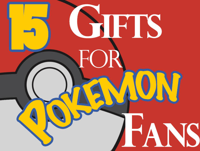 15 Pokemon Gift Ideas for True Fans | EpicGifts net